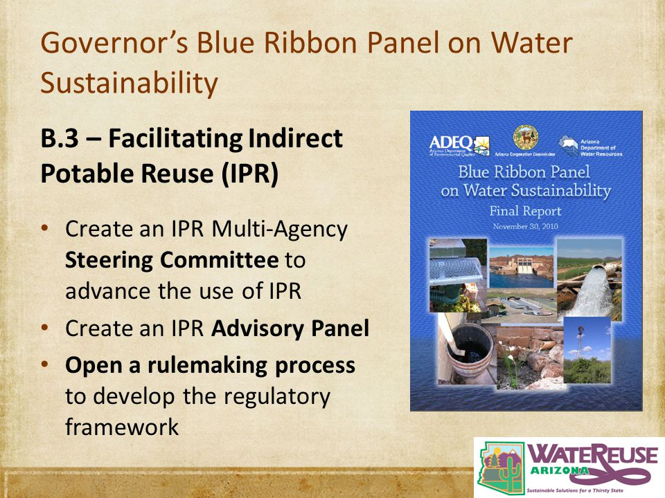 Governor's Blue Ribbon Panel on Water Sustainability B.3 – Facilitating Indirect Potable Reuse (IPR) Create an IPR Multi-Agency Steering Committee to