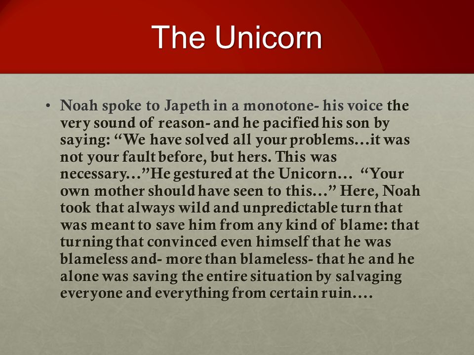 """The Unicorn Noah spoke to Japeth in a monotone- his voice the very sound of reason- and he pacified his son by saying: """"We have solved all your proble"""