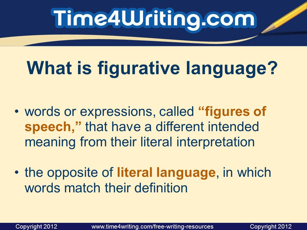 "What is figurative language? words or expressions, called ""figures of speech,"" that have a different intended meaning from their literal interpretatio"