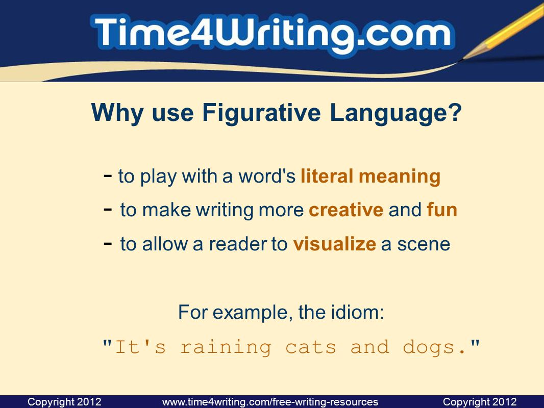 Why use Figurative Language.