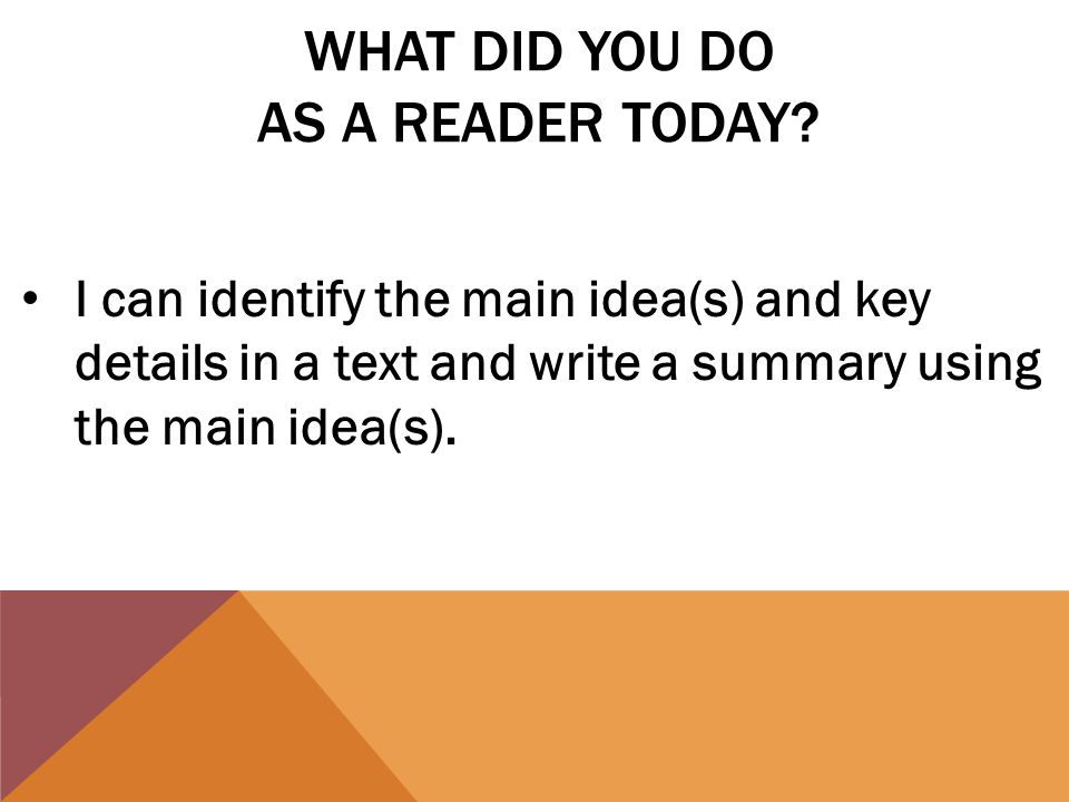 WHAT DID YOU DO AS A READER TODAY.