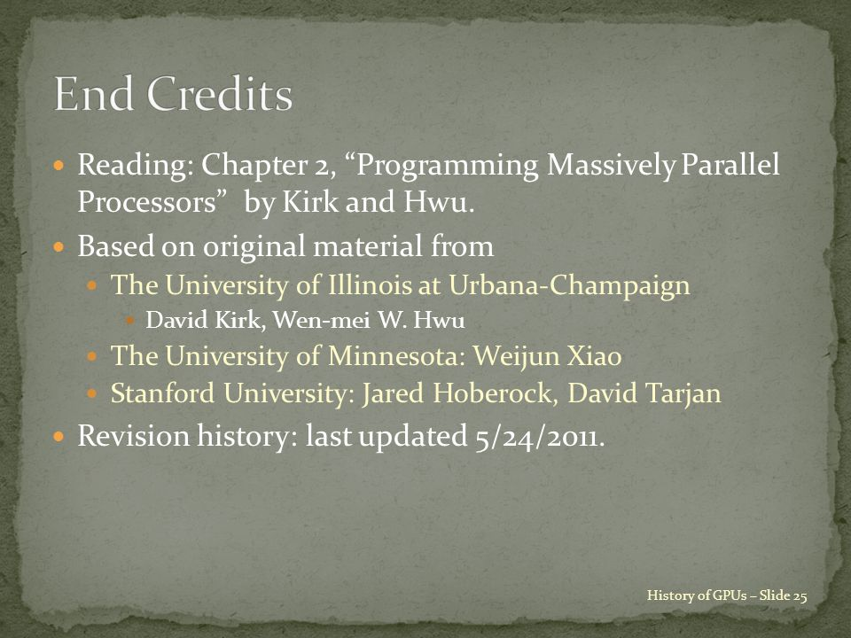 Reading: Chapter 2, Programming Massively Parallel Processors by Kirk and Hwu.