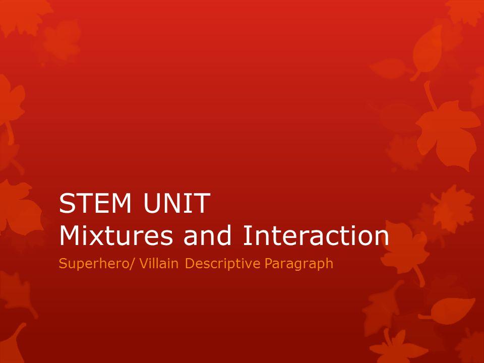 STEM UNIT Mixtures and Interaction Superhero/ Villain Descriptive Paragraph