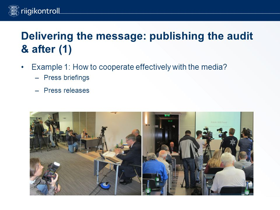 Delivering the message: publishing the audit & after (1) Example 1: How to cooperate effectively with the media.