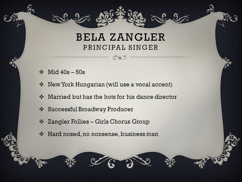 THE FOLLIES GIRLS  Dancers in Zangler's Follies  Bobby's friends  Mitzi – one of the Follies Show Girls