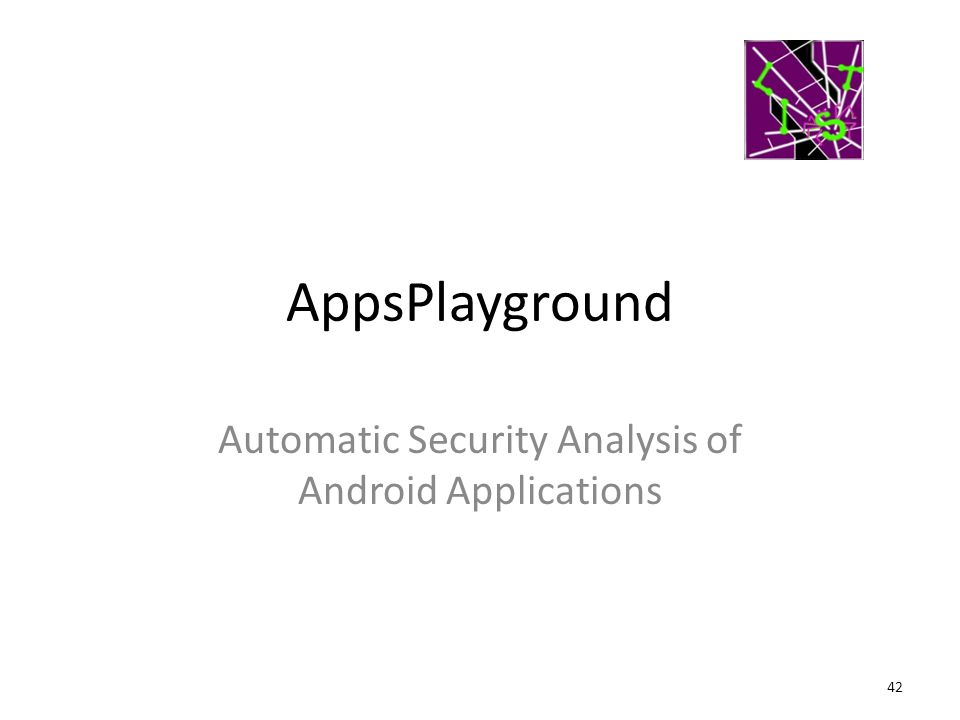 AppsPlayground Automatic Security Analysis of Android Applications 42