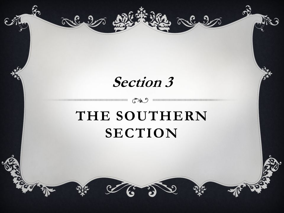 THE SOUTHERN SECTION Section 3