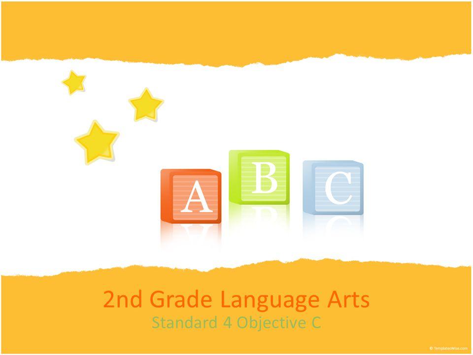 2nd Grade Language Arts Standard 4 Objective C