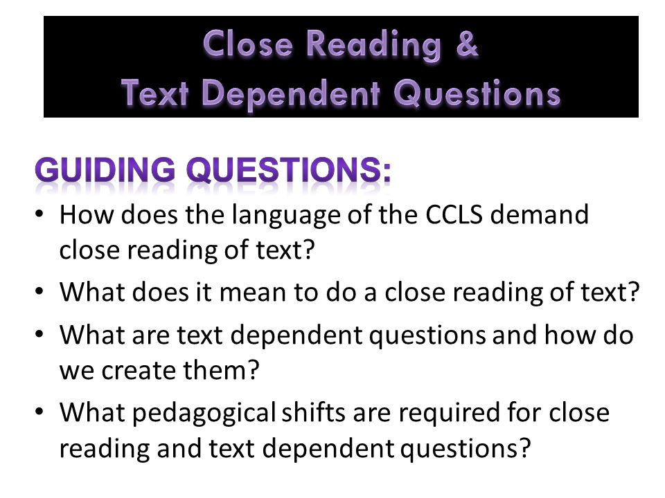CLOSE READING & TEXT DEPENDENT QUESTIONS