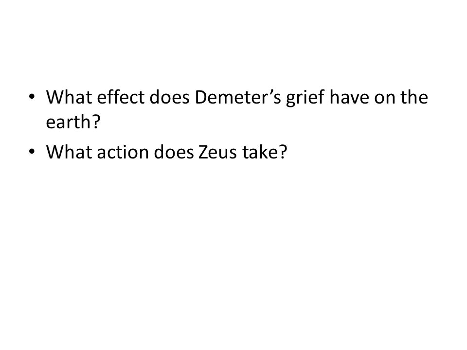 What effect does Demeter's grief have on the earth? What action does Zeus take?