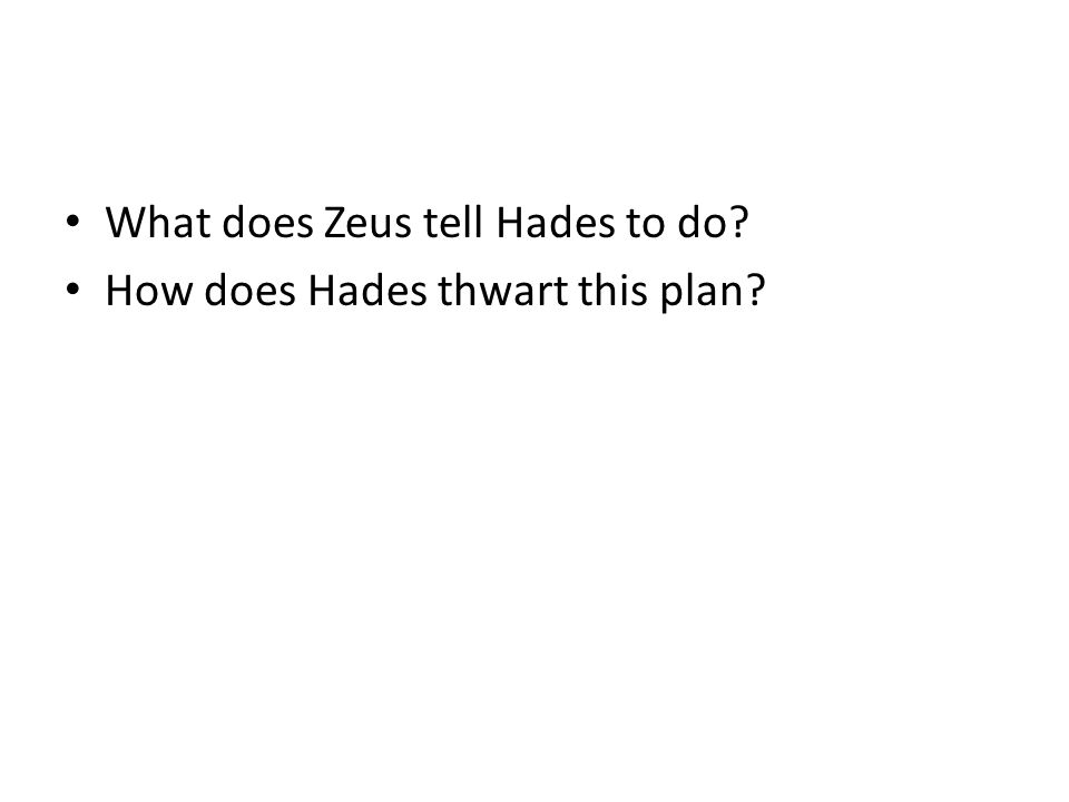 What does Zeus tell Hades to do? How does Hades thwart this plan?
