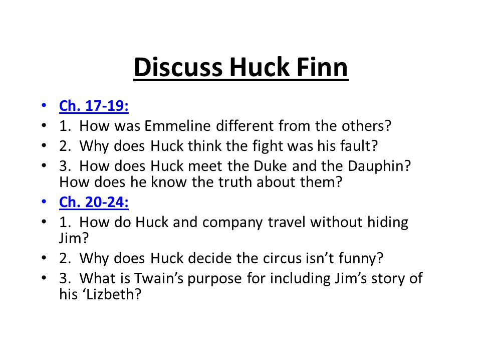 Discuss Huck Finn Ch.17-19: 1. How was Emmeline different from the others.