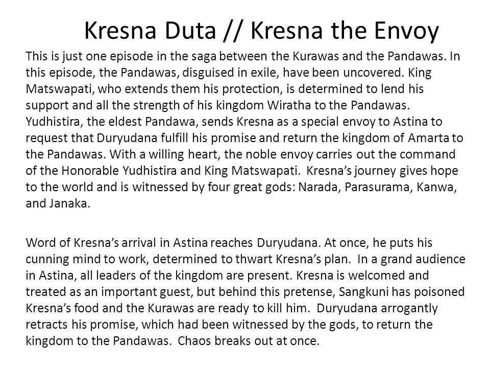 Kresna Duta // Kresna the Envoy This is just one episode in the saga between the Kurawas and the Pandawas.