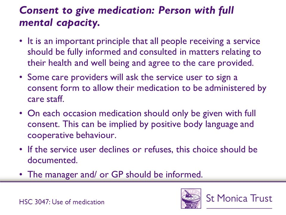 Consent to give medication: Person with full mental capacity.