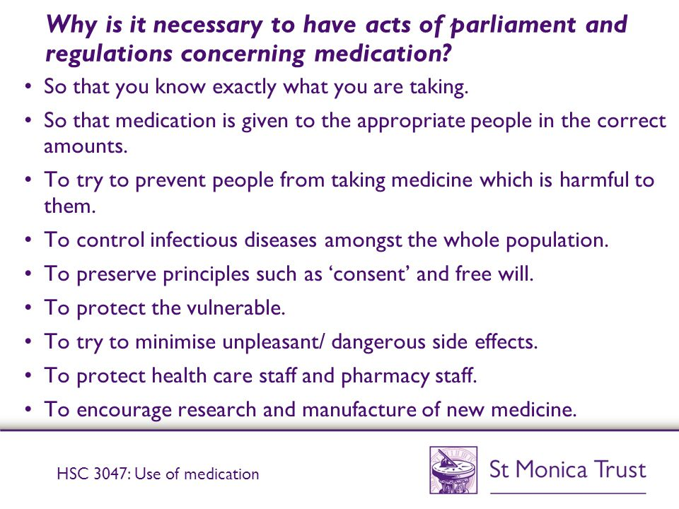 Why is it necessary to have acts of parliament and regulations concerning medication.