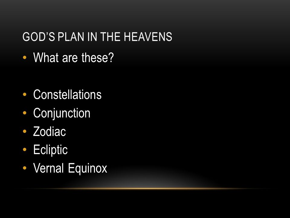 GOD'S PLAN IN THE HEAVENS What are these Constellations Conjunction Zodiac Ecliptic Vernal Equinox
