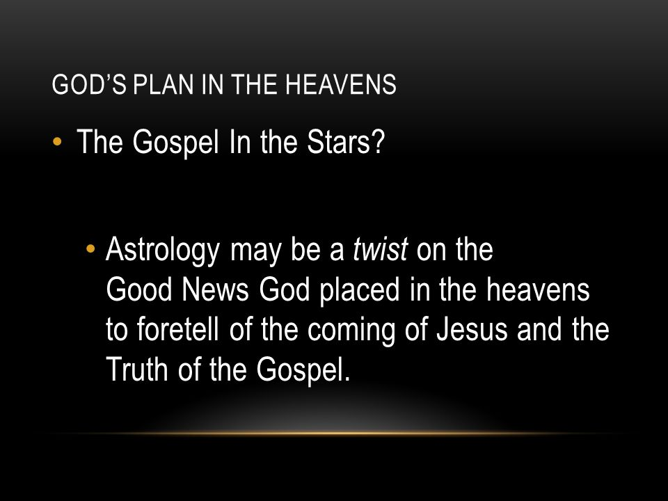 GOD'S PLAN IN THE HEAVENS The second four constellations tell of: The Fruits of Christ's Finished Work.