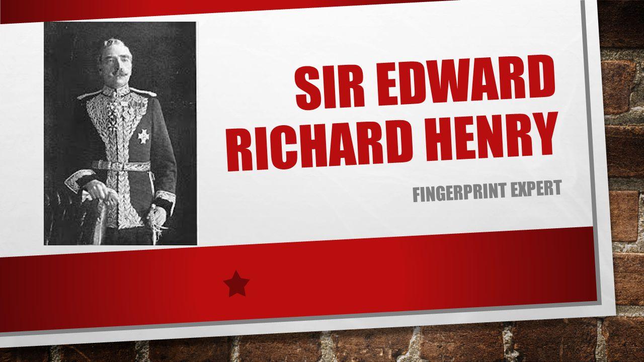 SIR EDWARD RICHARD HENRY FINGERPRINT EXPERT