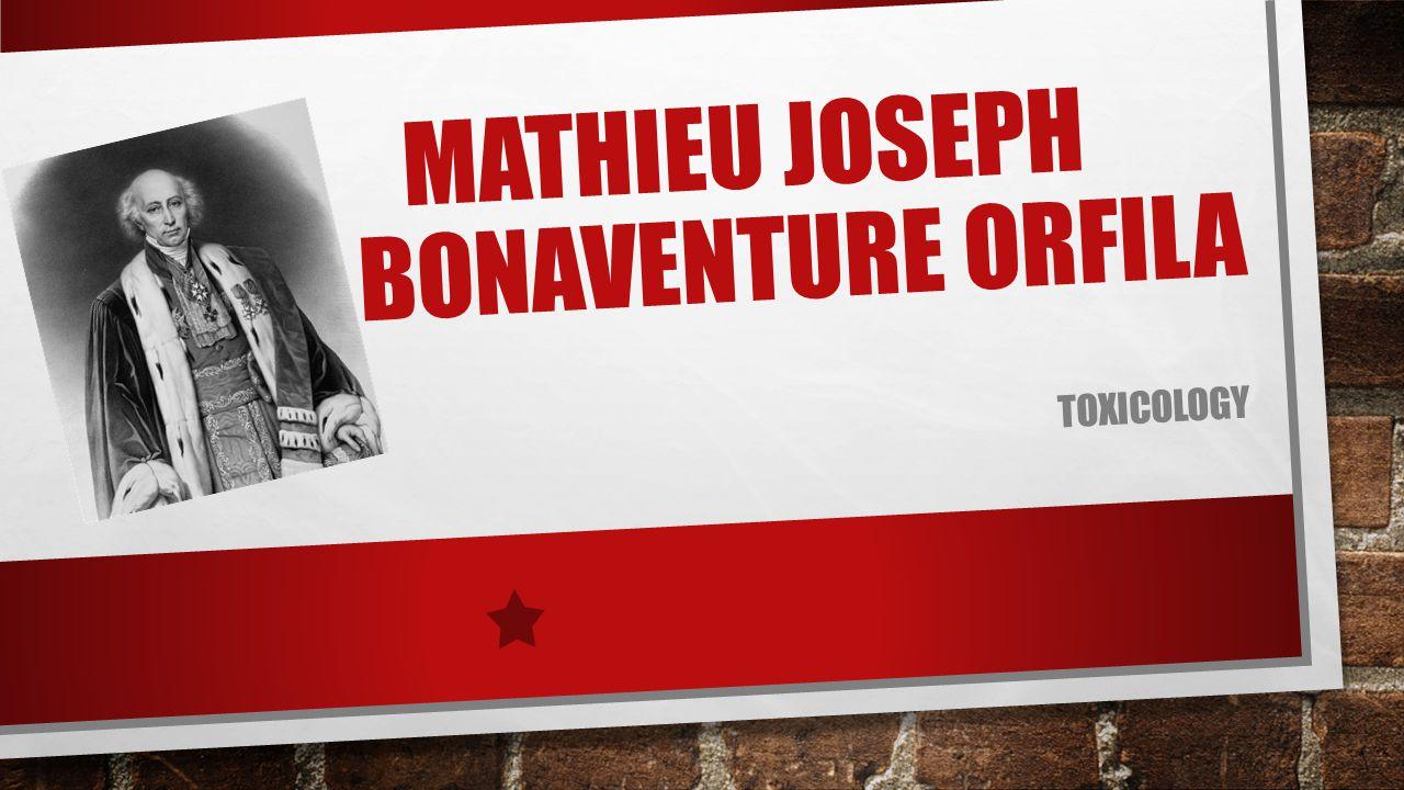 MATHIEU JOSEPH BONAVENTURE ORFILA TOXICOLOGY