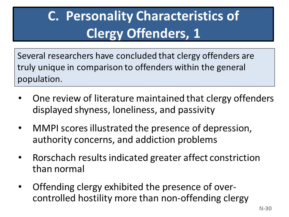 C. Personality Characteristics of Clergy Offenders, 1 One review of literature maintained that clergy offenders displayed shyness, loneliness, and pas