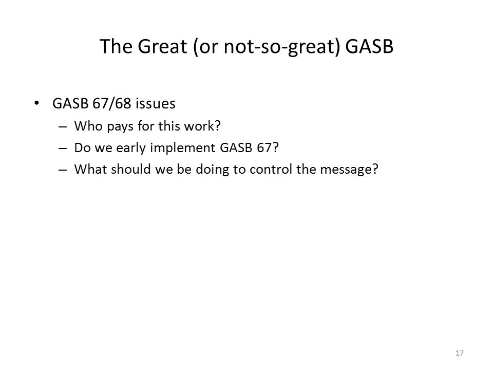 The Great (or not-so-great) GASB GASB 67/68 issues – Who pays for this work.