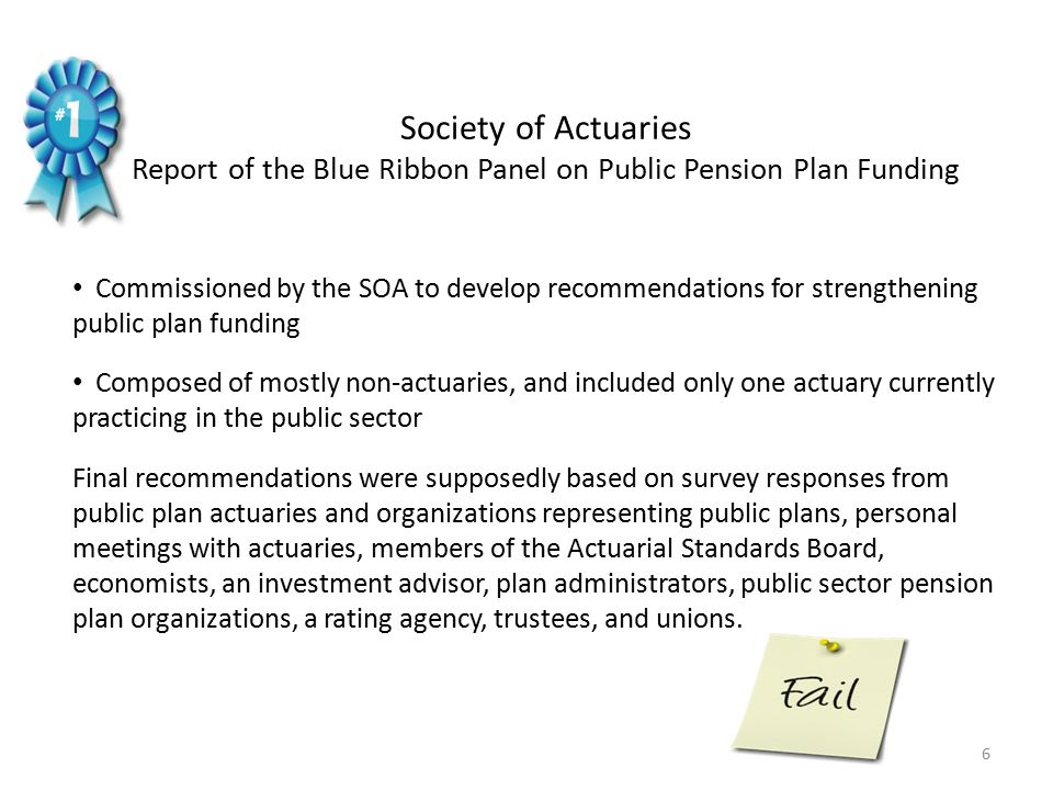 Report identifies same three (3) principles that the American Academy of Actuaries did in their brief :  Adequacy – –Strive to fund 100% of the obligation for benefits –Assumptions should be consistent with median expectations about future economic conditions –Assets should be adequate to fund benefits over a broad range of expected future economic outcomes  Intergenerational Equity – –Align the cost of services with the taxpayers who benefit from those services  Cost Stability and Predictability – –Important for funding and budgeting Difference is that Blue Ribbon Panel opined that benefit security and intergenerational equity is more important and takes precedence over contribution stability!!.