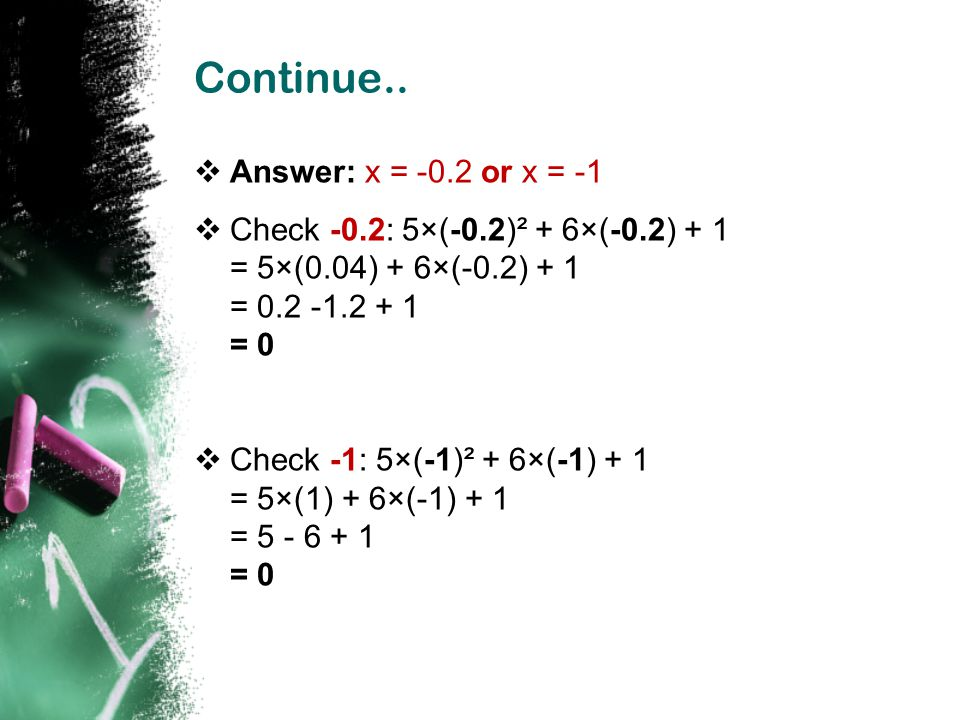 Factoring Quadratics  To Factor (or Factorize ) a Quadratic is to find what to multiply to get the Quadratic It is called Factoring because you find the factors (a factor is something you multiply by)  Example The factors of x 2 + 3x - 4 are: (x+4) and (x-1) Why.