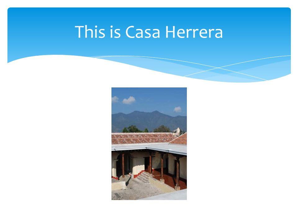 This is Casa Herrera
