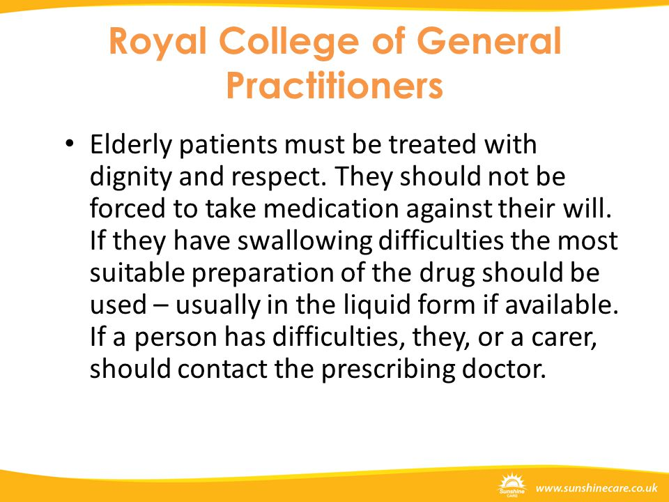 Royal College of General Practitioners Elderly patients must be treated with dignity and respect.