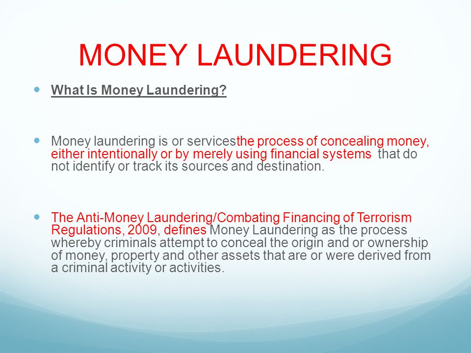MONEY LAUNDERING What Is Money Laundering.