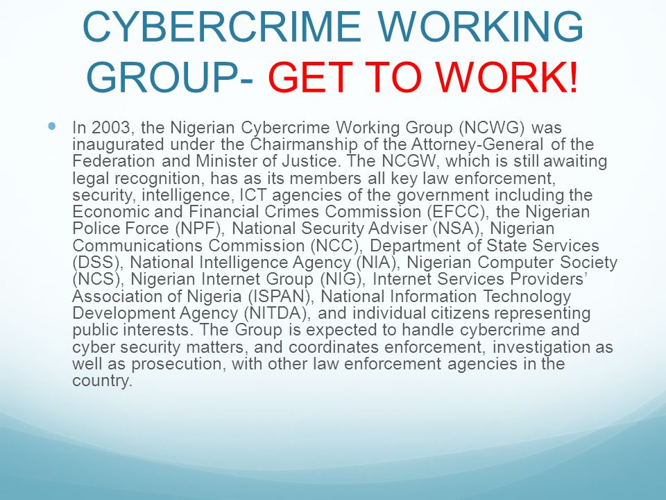 CYBERCRIME WORKING GROUP- GET TO WORK.