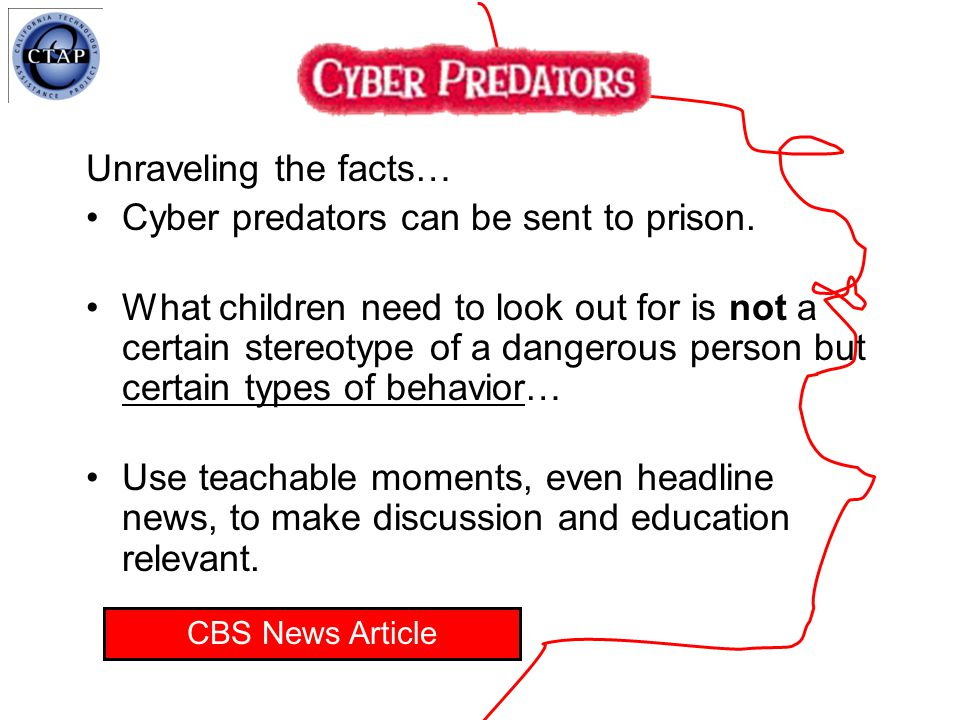 Unraveling the facts… Cyber predators can be sent to prison.