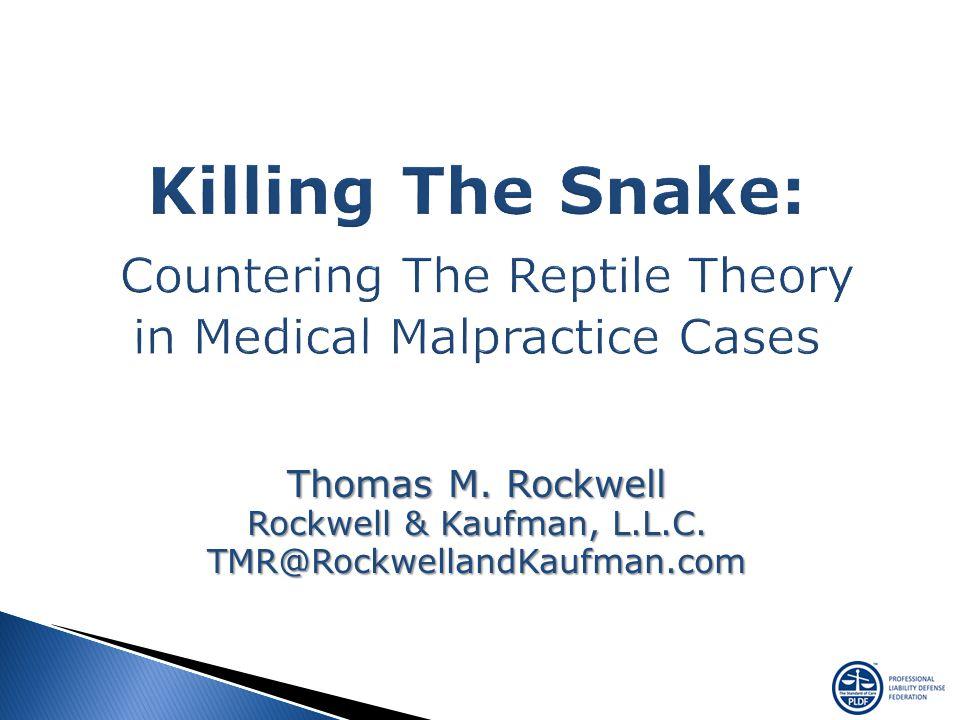 Thomas M. Rockwell Rockwell & Kaufman, L.L.C. TMR@RockwellandKaufman.com