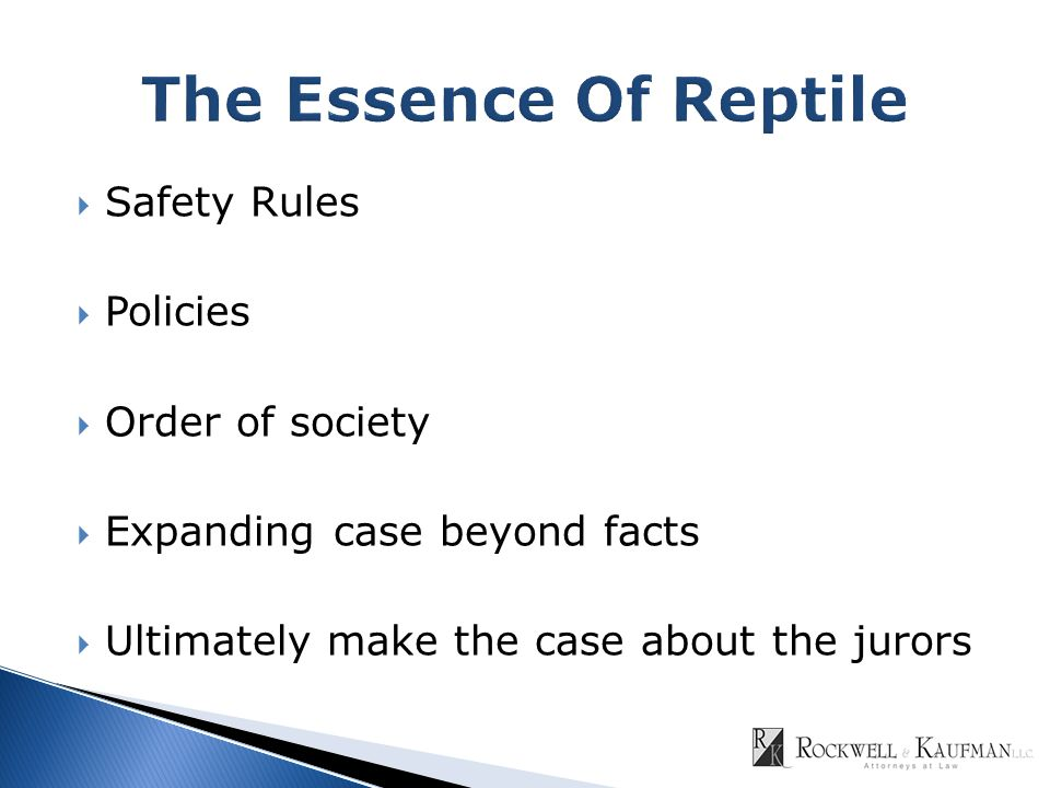  Safety Rules  Policies  Order of society  Expanding case beyond facts  Ultimately make the case about the jurors