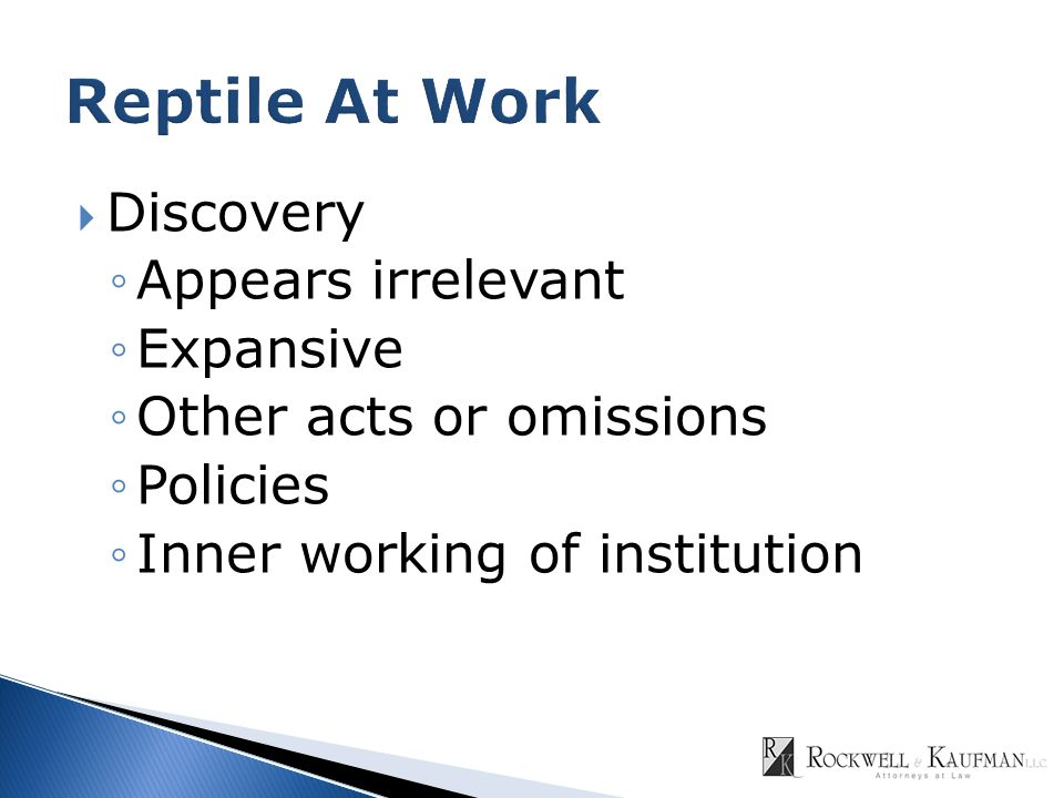  Discovery ◦Appears irrelevant ◦Expansive ◦Other acts or omissions ◦Policies ◦Inner working of institution
