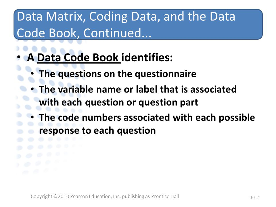 Data Matrix, Coding Data, and the Data Code Book, Continued...