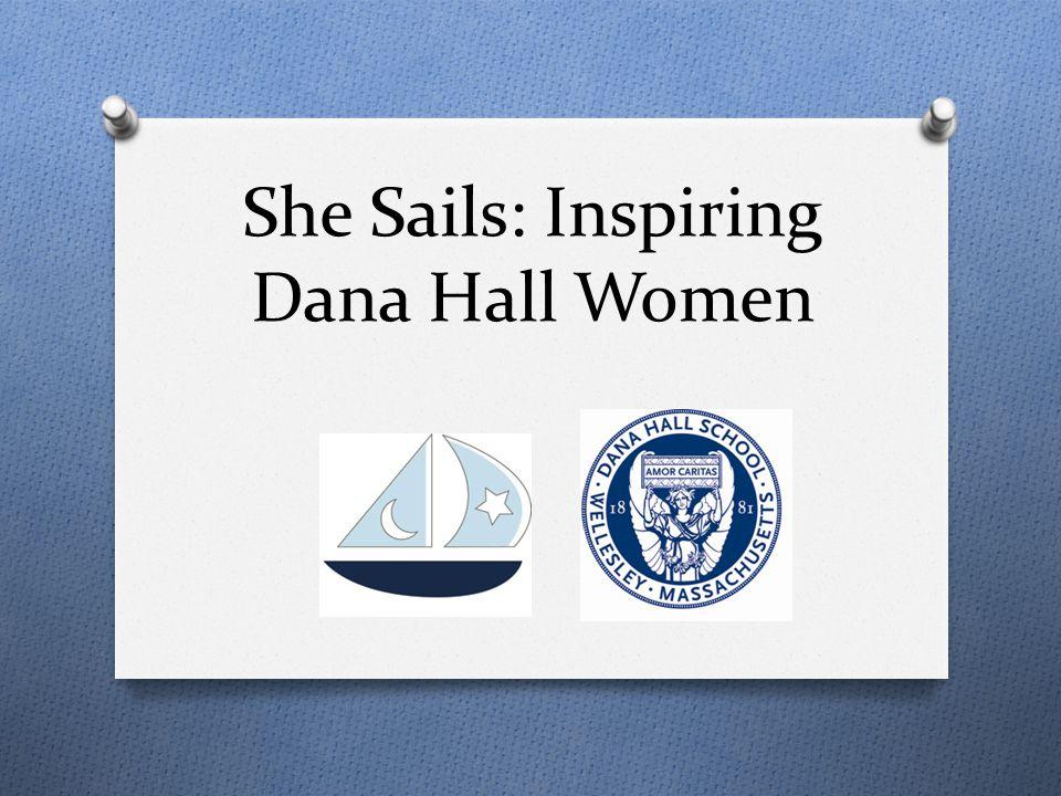 She Sails: Inspiring Dana Hall Women