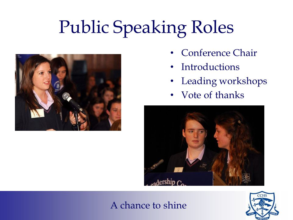 Public Speaking Roles Conference Chair Introductions Leading workshops Vote of thanks A chance to shine