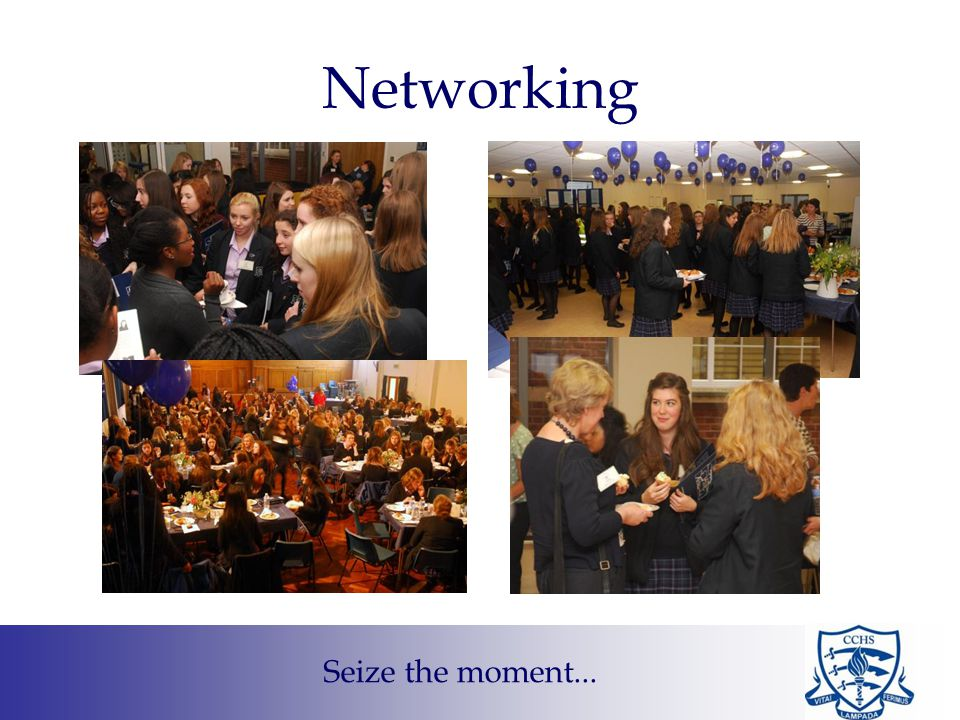 Networking Seize the moment...