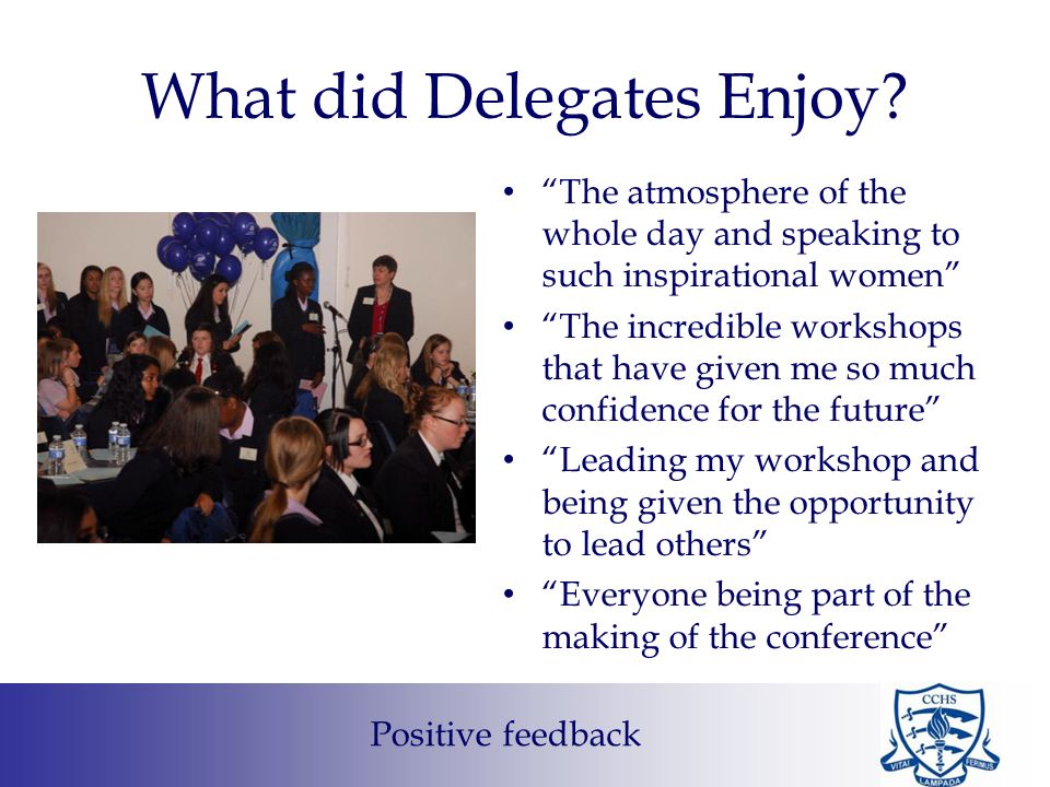 """What did Delegates Enjoy? """"The atmosphere of the whole day and speaking to such inspirational women"""" """"The incredible workshops that have given me so m"""