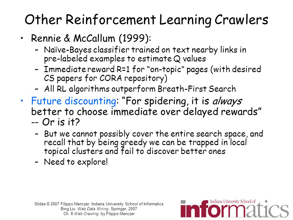 Slides © 2007 Filippo Menczer, Indiana University School of Informatics Bing Liu: Web Data Mining. Springer, 2007 Ch. 8 Web Crawling by Filippo Mencze