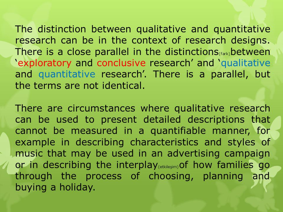The distinction between qualitative and quantitative research can be in the context of research designs. There is a close parallel in the distinctions