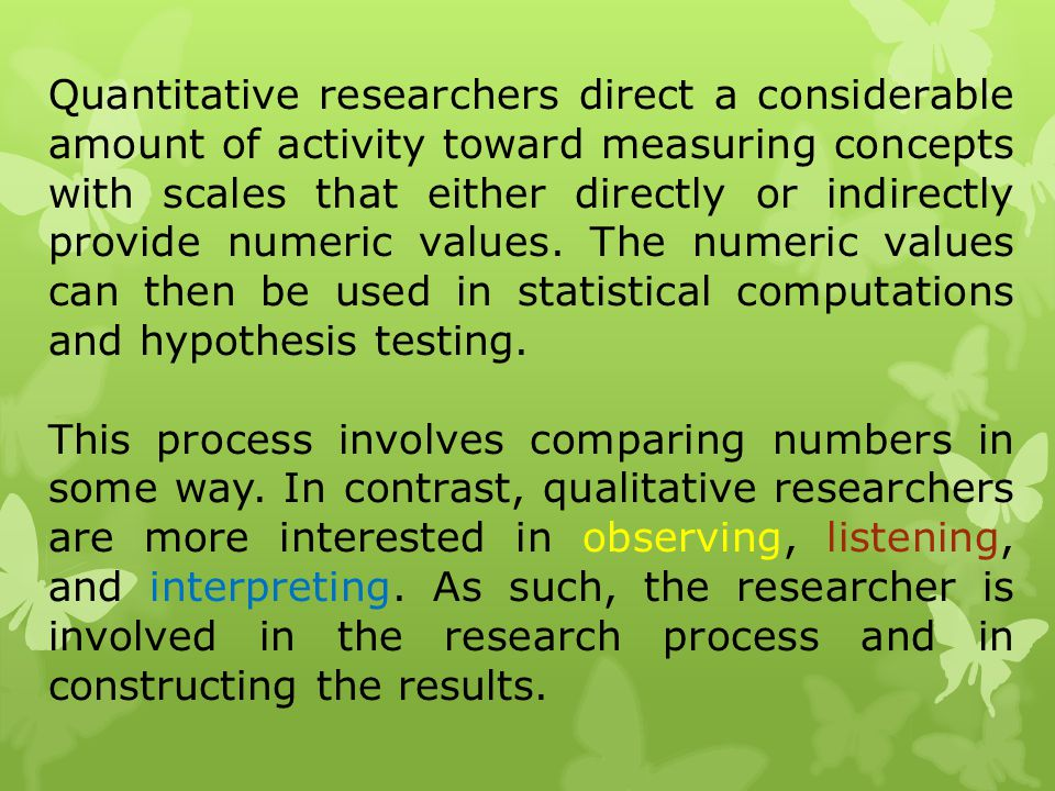Quantitative researchers direct a considerable amount of activity toward measuring concepts with scales that either directly or indirectly provide num