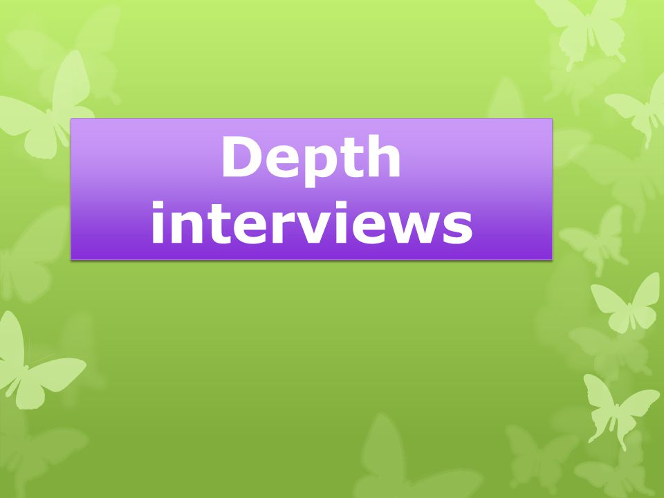 Depth interviews