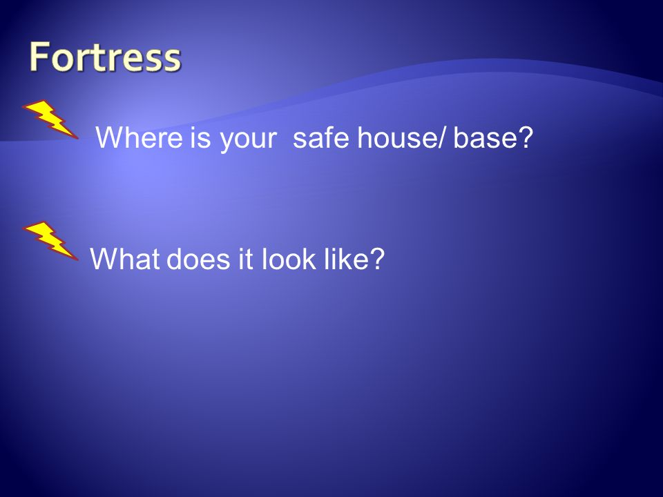 Where is your safe house/ base? What does it look like?