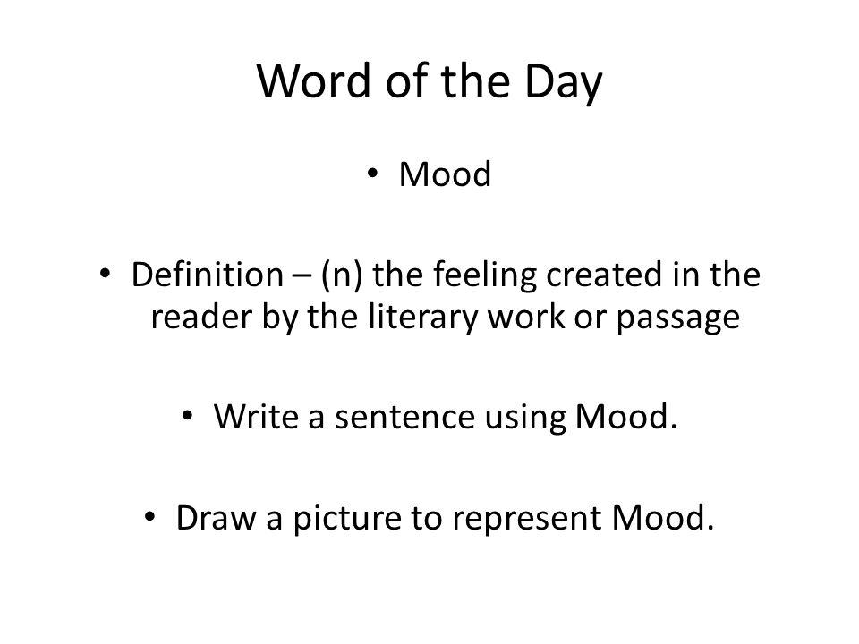Word of the Day Volatile Definition – (adj) tending or threatening to break out into open violence; explosive Write a sentence using Volatile Draw a picture to represent Volatile