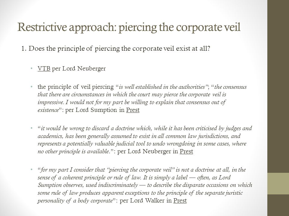 Restrictive approach: piercing the corporate veil 1.