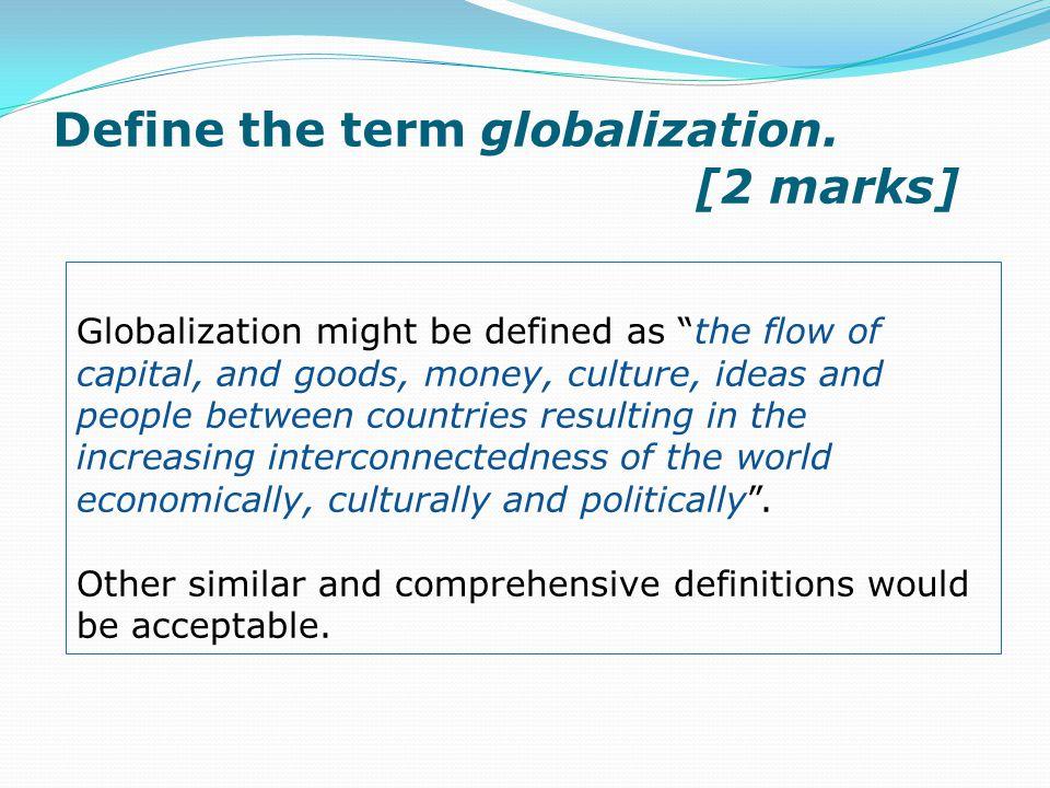 Define the term globalization.