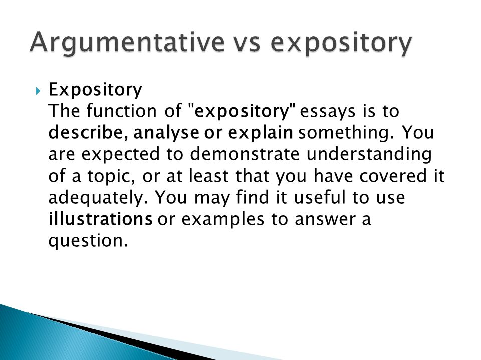 Expository The function of expository essays is to describe, analyse or explain something.