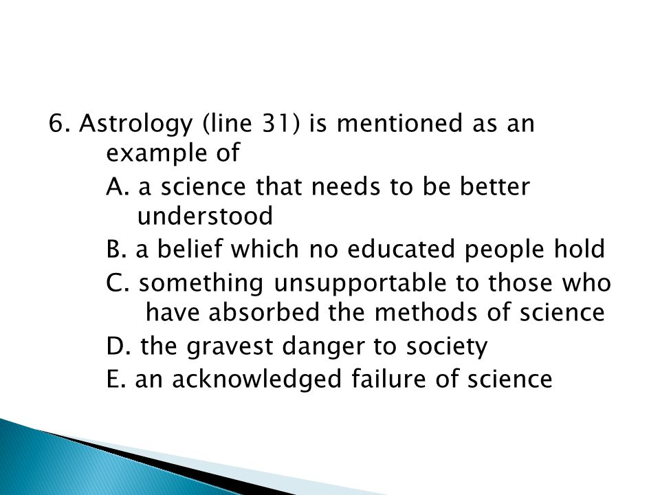 6. Astrology (line 31) is mentioned as an example of A.